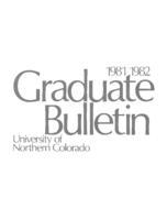 1981-1982 - University of Northern Colorado graduate bulletin, series 79, number 3