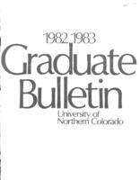 1982-1983 - University of Northern Colorado graduate bulletin, series 80, number 3
