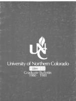 1980-1981 - University of Northern Colorado graduate bulletin, series 78, number 3
